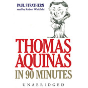 Thomas Aquinas in 90 Minutes, by Paul Strathern