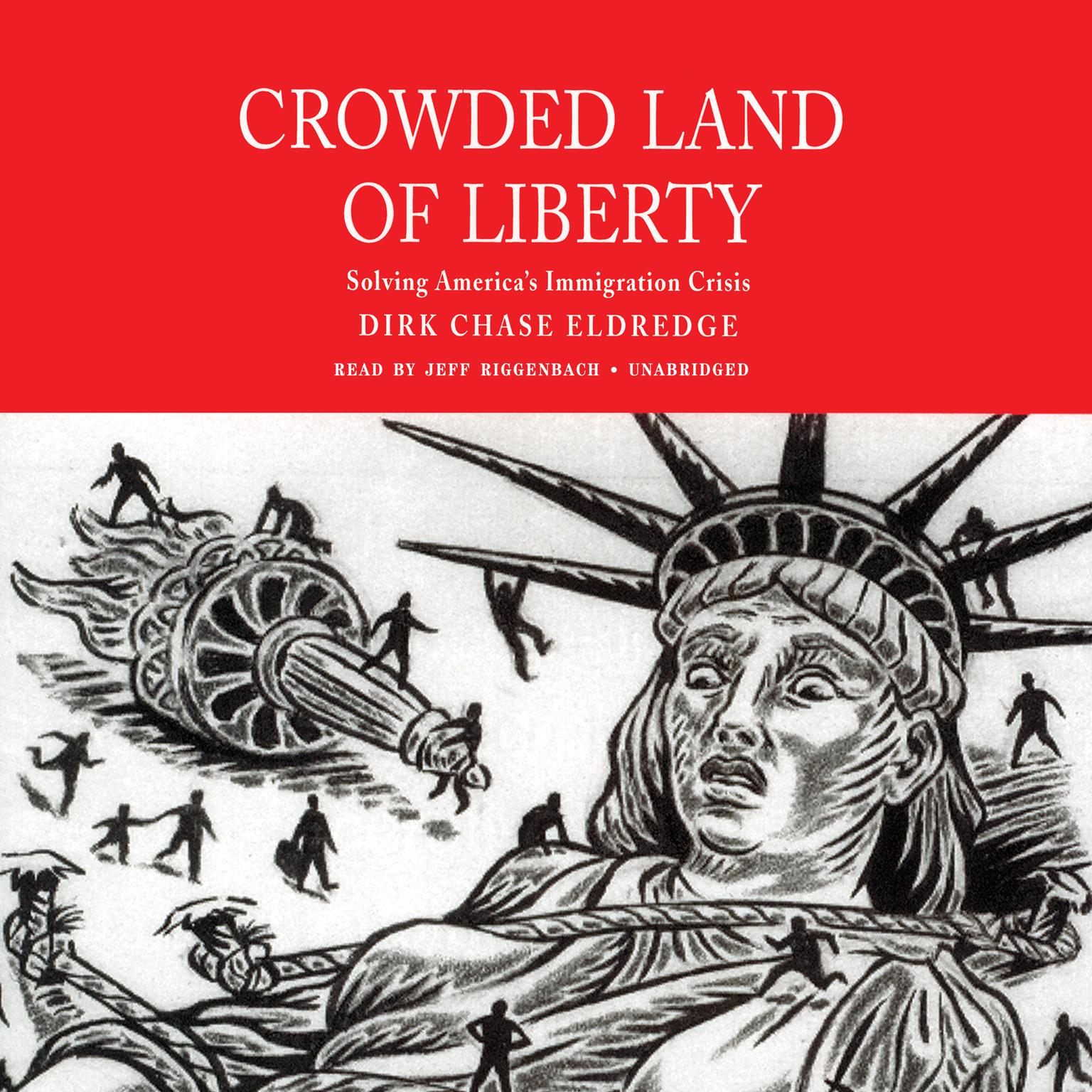 Printable Crowded Land of Liberty: Solving America's Immigration Crisis Audiobook Cover Art