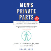Men's Private Parts: A Pocket Reference to Prostate, Urologic, and Sexual Health Audiobook, by James H. Gilbaugh