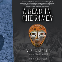 A Bend in the River Audiobook, by V. S. Naipaul