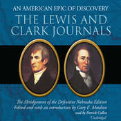 The Lewis and Clark Journals: An American Epic of Discovery: The Abridgement of the Definitive Nebraska Edition, by Gary E. Moulton