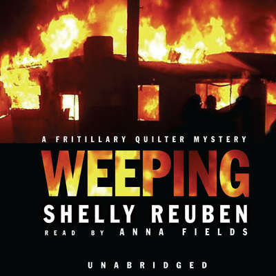 Weeping: A Fritillary Quilter Mystery Audiobook, by Shelly Reuben