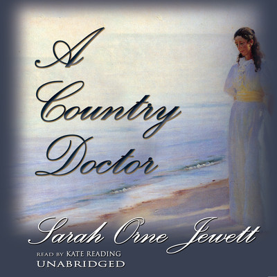 A Country Doctor Audiobook, by Sarah Orne Jewett