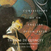 Confessions of an English Opium-Eater Audiobook, by Thomas De Quincey