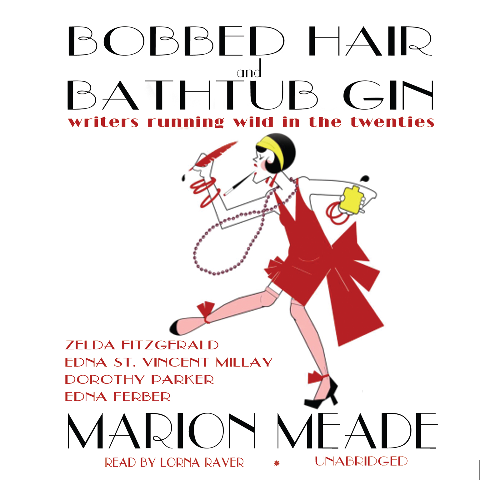 Printable Bobbed Hair and Bathtub Gin: Writers Running Wild in the Twenties Audiobook Cover Art