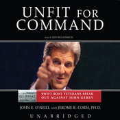 Unfit for Command: Swift Boat Veterans Speak Out against John Kerry Audiobook, by John E. O'Neill, Jerome R. Corsi