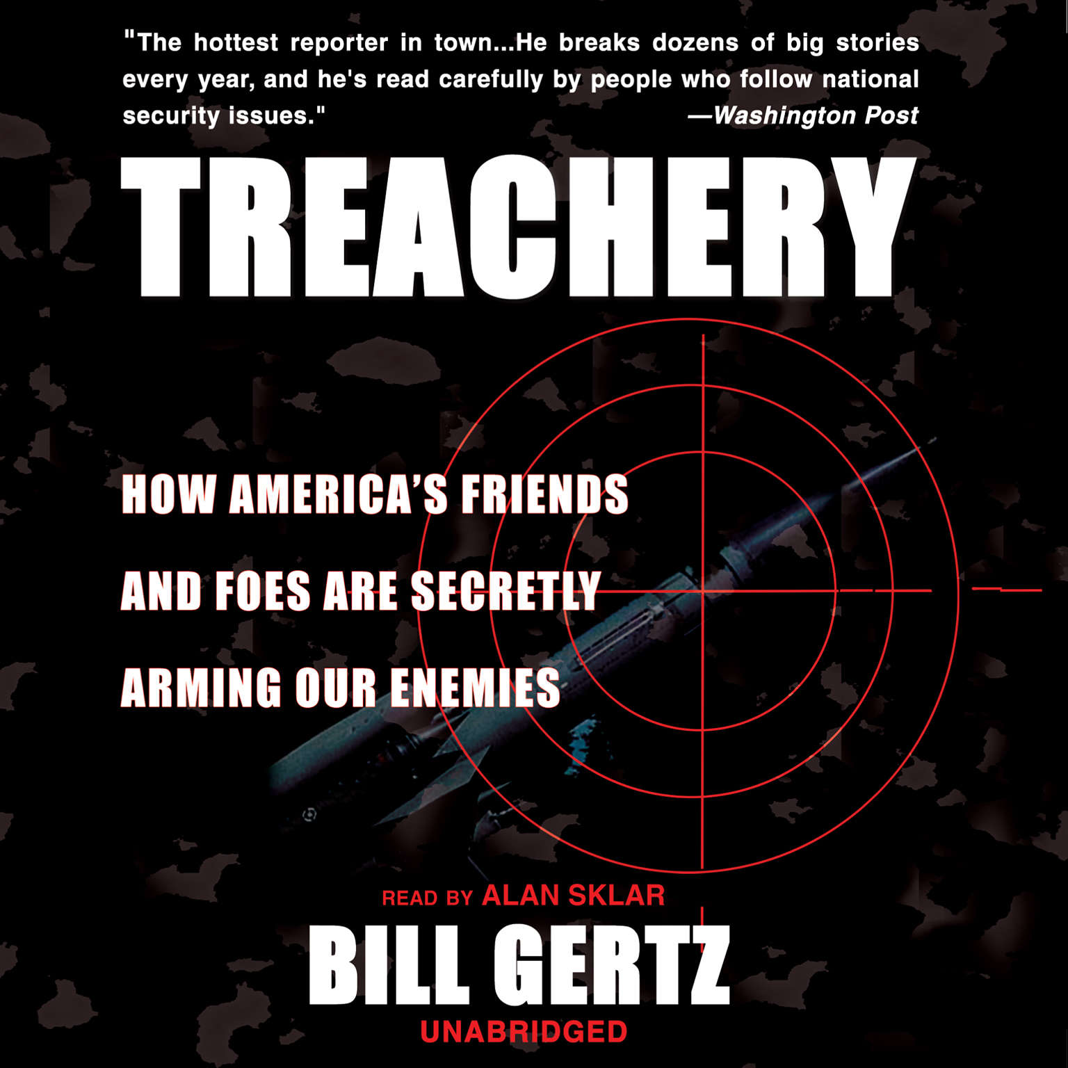 Printable Treachery: How America's Friends and Foes are Secretly Arming Our Enemies Audiobook Cover Art