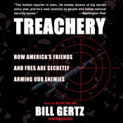 Treachery: How America's Friends and Foes are Secretly Arming Our Enemies, by Bill Gertz
