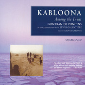Kabloona: Among the Inuit Audiobook, by Gontran de Poncins