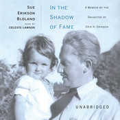 In the Shadow of Fame: A Memoir by the Daughter of Erik H. Erikson Audiobook, by Sue Erikson Bloland