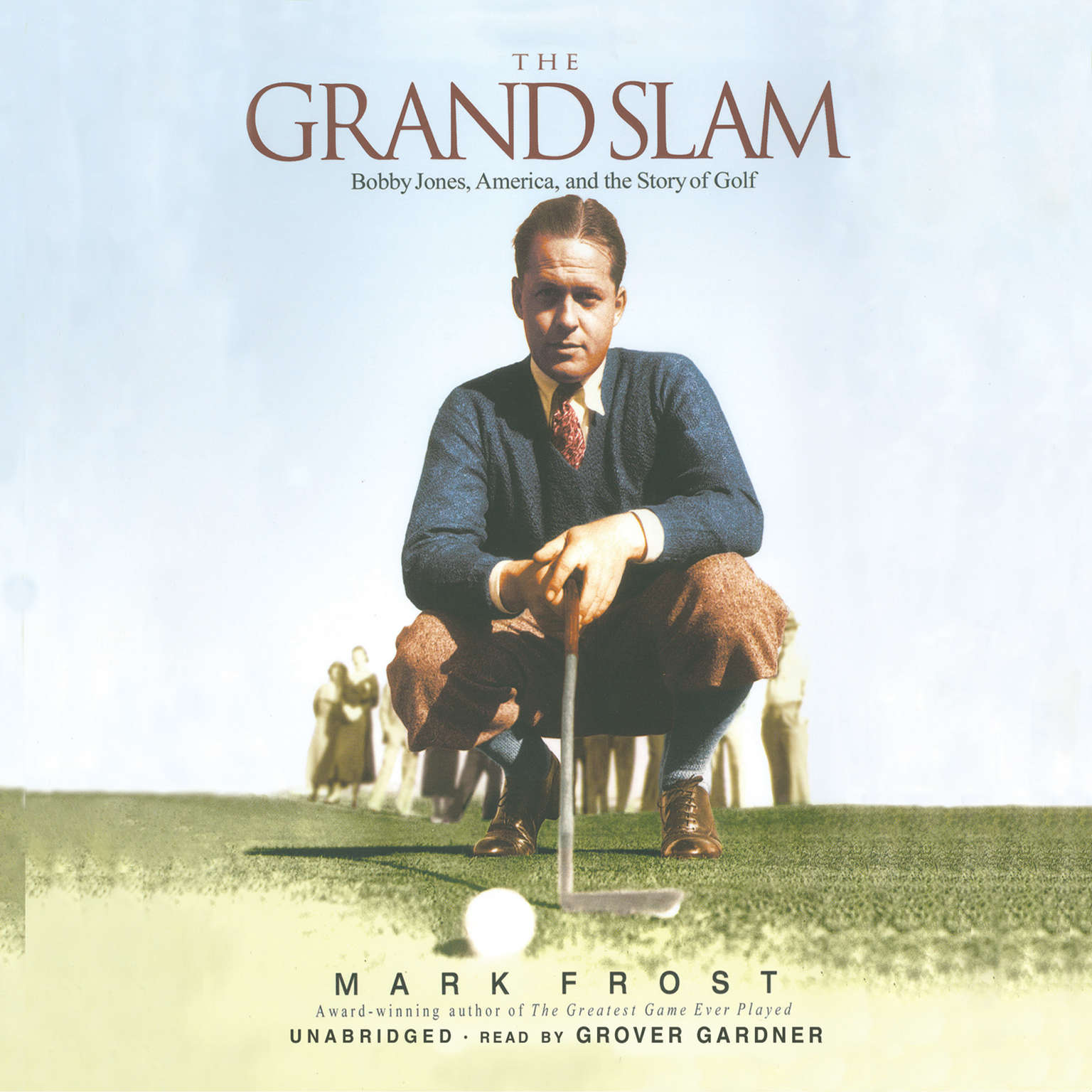 Printable The Grand Slam: Bobby Jones, America, and the Story of Golf Audiobook Cover Art