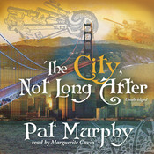 The City, Not Long After Audiobook, by Pat Murphy