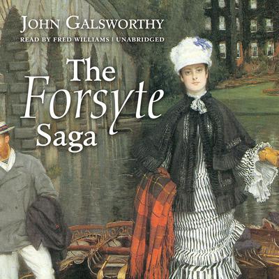 The Forsyte Saga Audiobook, by