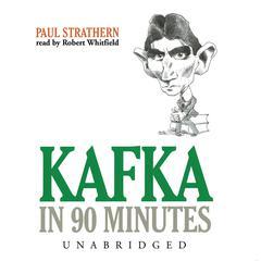 Kafka in 90 Minutes Audiobook, by Paul Strathern