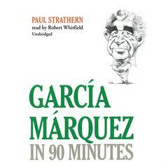 García Márquez in 90 Minutes Audiobook, by Paul Strathern