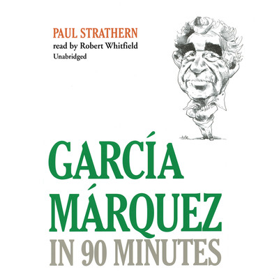 García Márquez in 90 Minutes Audiobook, by Paul Strathern