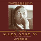 Miles Gone By: A Literary Autobiography, by William F. Buckley