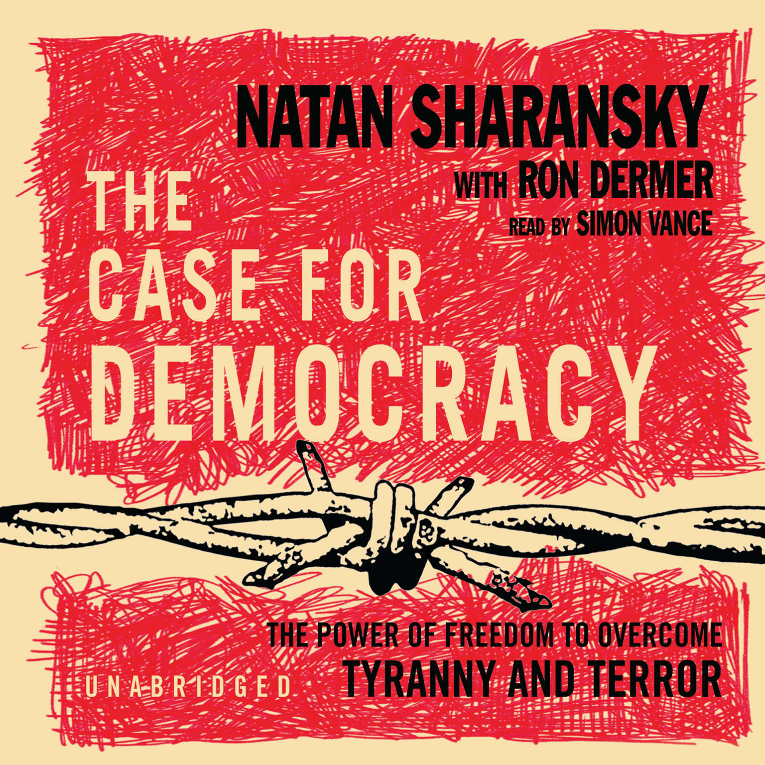 Printable The Case for Democracy: The Power of Freedom to Overcome Tyranny and Terror Audiobook Cover Art