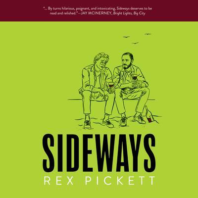 Sideways: The Ultimate Road Trip Audiobook, by Rex Pickett