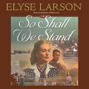 So Shall We Stand, by Elyse Larson