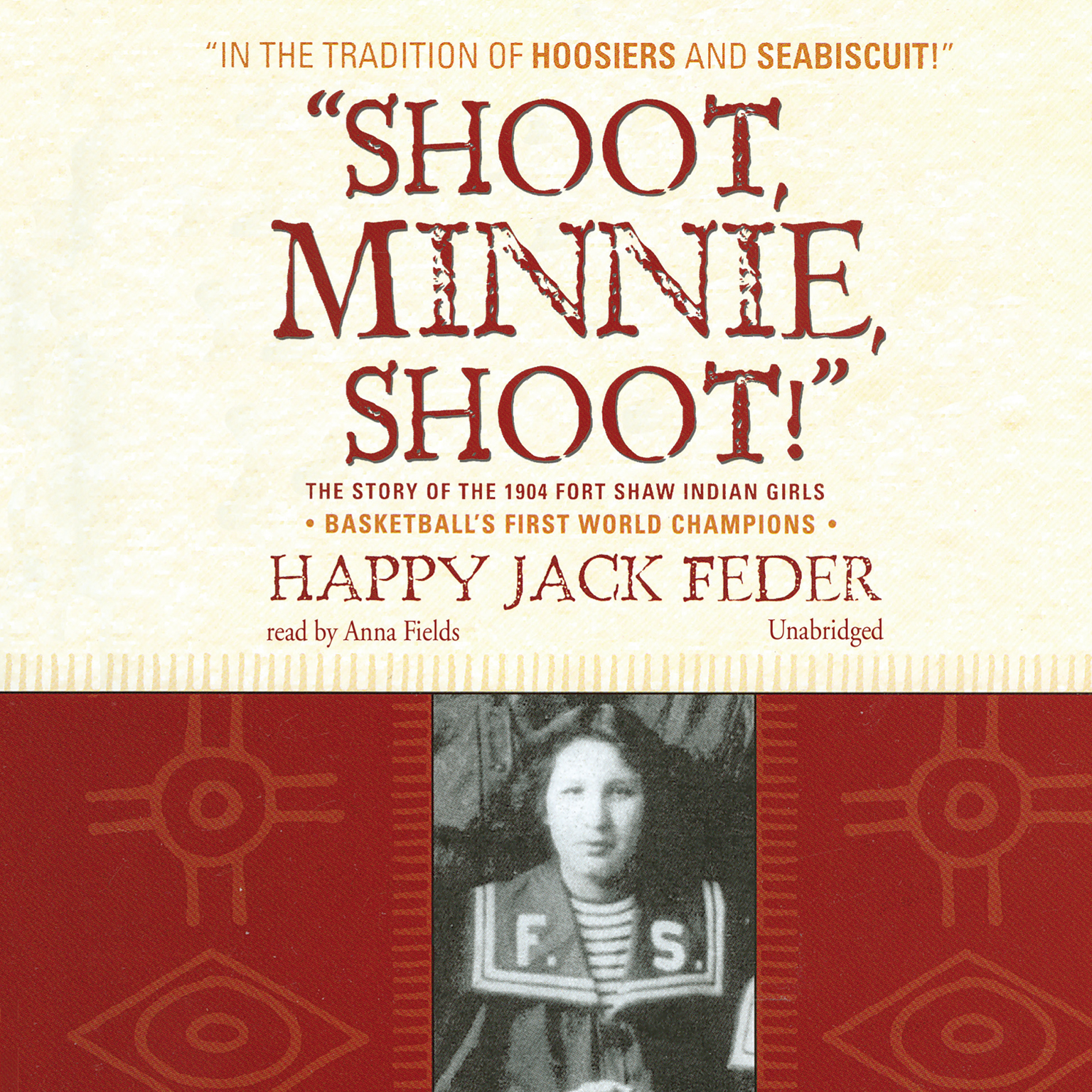 "Printable ""Shoot, Minnie, Shoot!"": The Story of the 1904 Fort Shaw Indian Girls, Basketball's First World Champions Audiobook Cover Art"