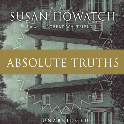 Absolute Truths Audiobook, by Susan Howatch