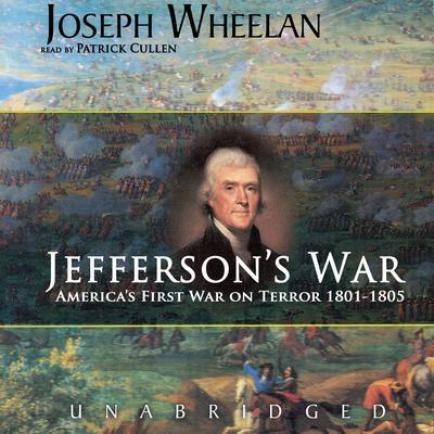 Jefferson's War: America's First War on Terror 1801–1805 Audiobook, by Joseph Wheelan
