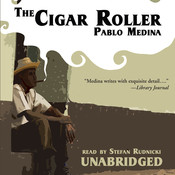 The Cigar Roller Audiobook, by Pablo Medina