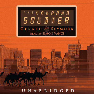 The Unknown Soldier Audiobook, by Gerald Seymour