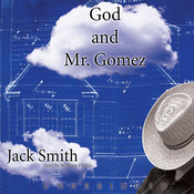 God and Mr. Gomez Audiobook, by Jack Smith