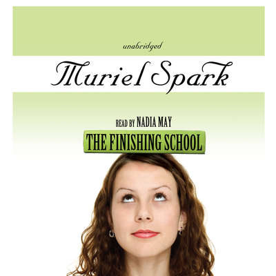The Finishing School Audiobook, by Muriel Spark