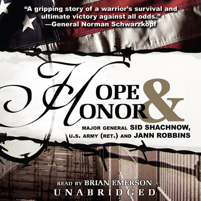 Hope and Honor Audiobook, by General Sid Shachnow