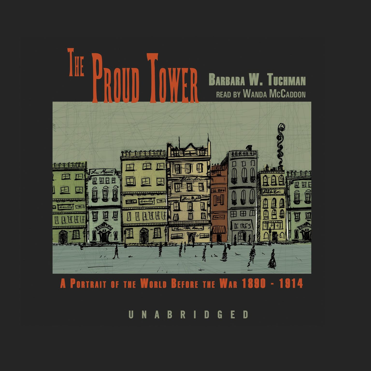 Printable The Proud Tower: A Portrait of the World before the War, 1890–1914 Audiobook Cover Art