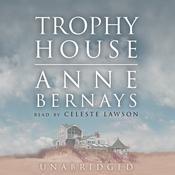 Trophy House Audiobook, by Anne Bernays