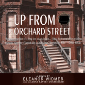 Up from Orchard Street, by Eleanor Widmer