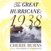 The Great Hurricane: 1938, by Cherie Burns