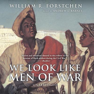 We Look like Men of War Audiobook, by William R. Forstchen