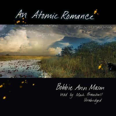 An Atomic Romance Audiobook, by Bobbie Ann Mason