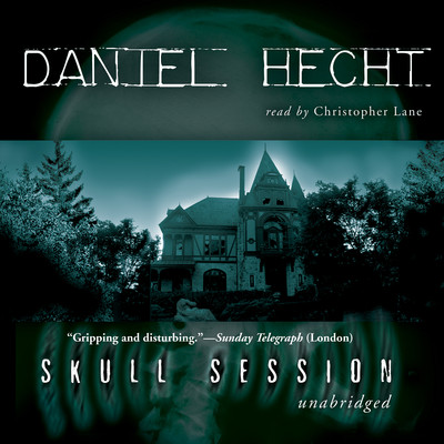 Skull Session Audiobook, by Daniel Hecht