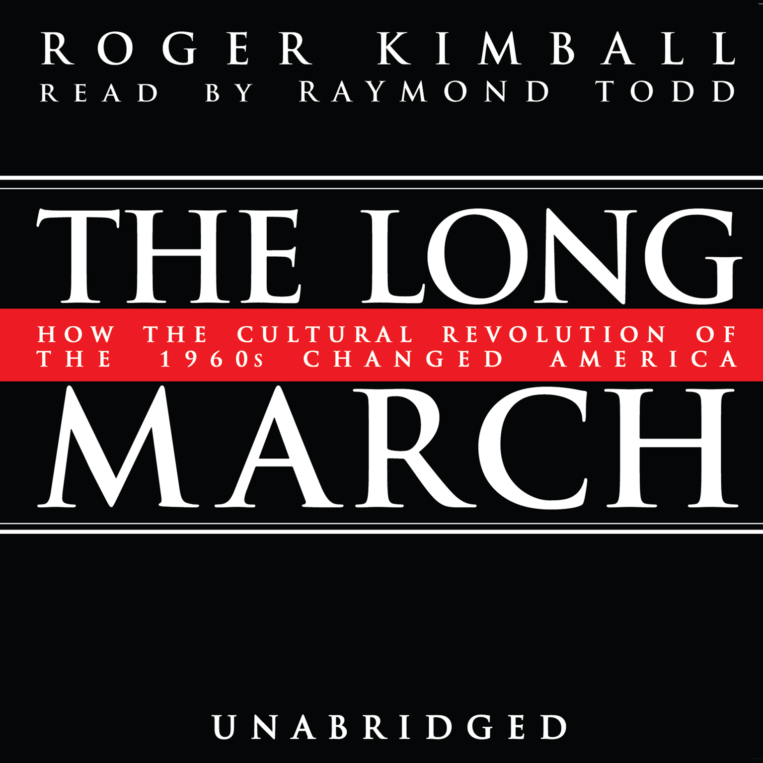 Printable The Long March: How the Cultural Revolution of the 1960s Changed America Audiobook Cover Art