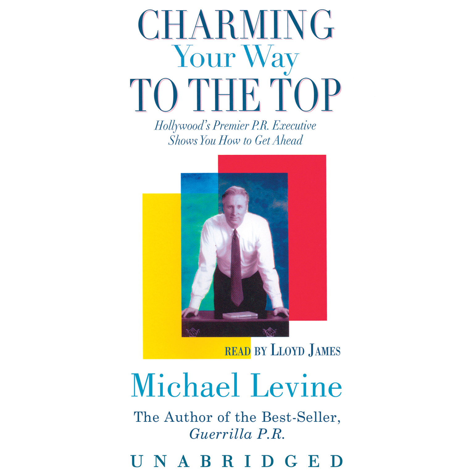 Printable Charming Your Way to the Top: Hollywood's Premier P.R. Executive Shows You How to Get Ahead Audiobook Cover Art