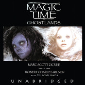 Magic Time: Ghostlands, by Marc Scott Zicre