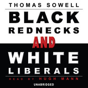 Black Rednecks and White Liberals, by Thomas Sowell