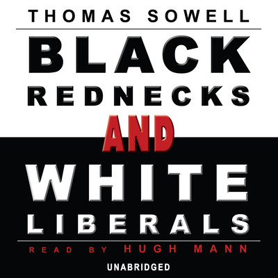 Black Rednecks and White Liberals Audiobook, by Thomas Sowell