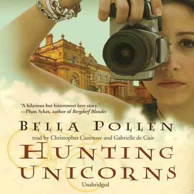 Hunting Unicorns Audiobook, by Bella Pollen