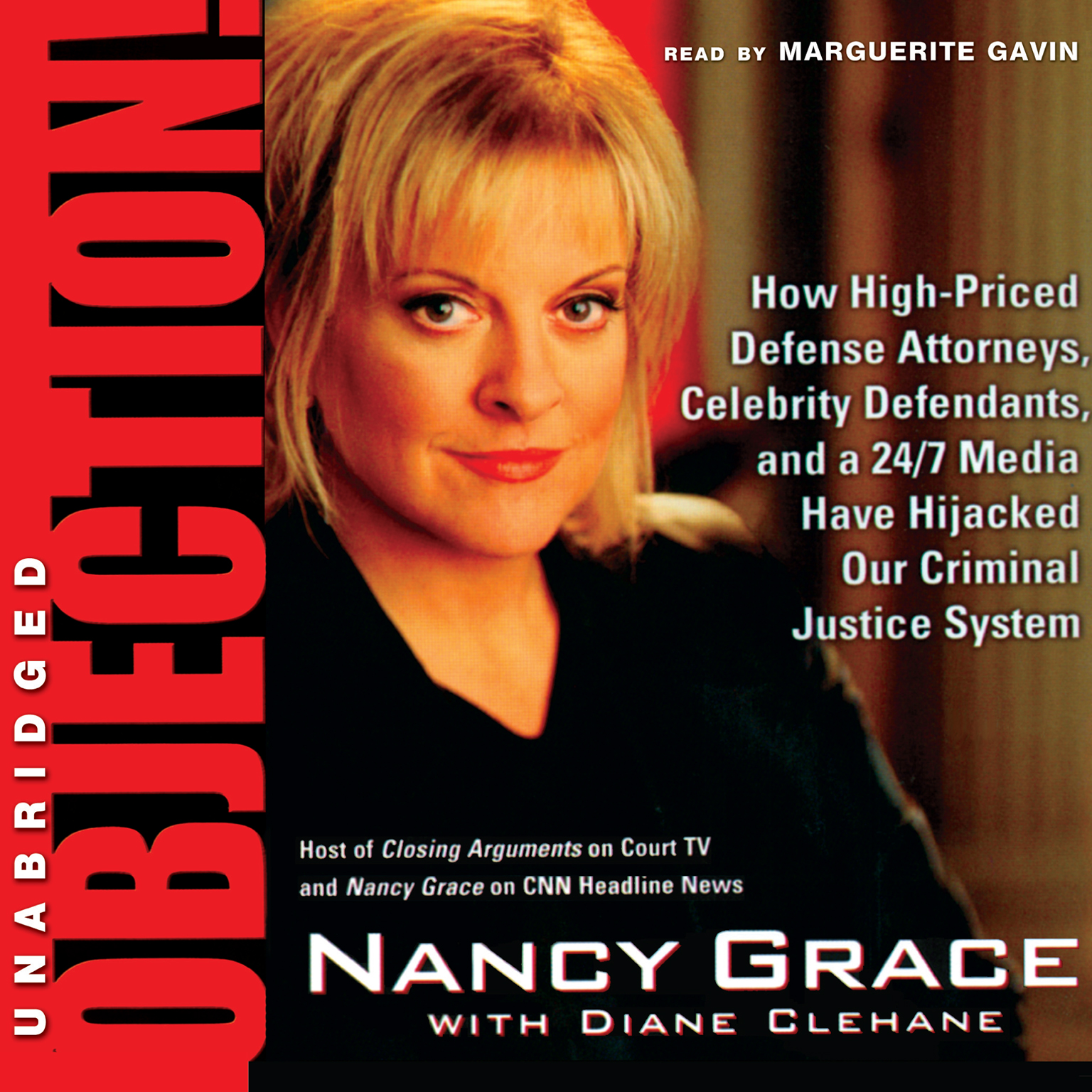 Printable Objection!: How High-Priced Defense Attorneys, Celebrity Defendants, and a 24/7 Media Have Hijacked Our Criminal Justice System Audiobook Cover Art