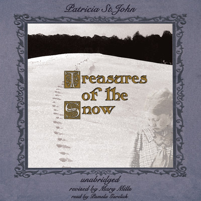 Treasures of the Snow Audiobook, by Patricia Mary St. John