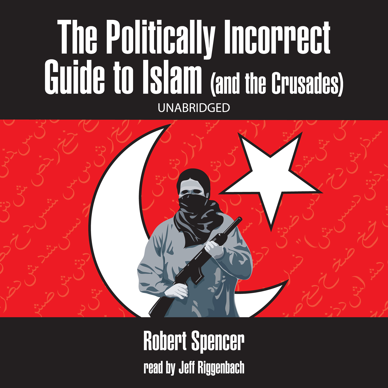 Printable The Politically Incorrect Guide to Islam (and the Crusades) Audiobook Cover Art