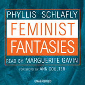 Feminist Fantasies Audiobook, by Phyllis Schlafly