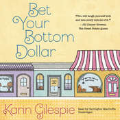Bet Your Bottom Dollar: A Bottom Dollar Girls Novel Audiobook, by Karin Gillespie
